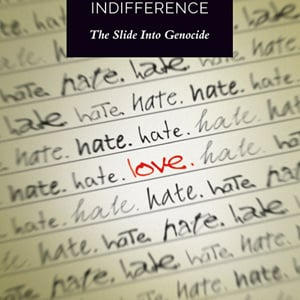 Love, Hate and Indifference: The slide into Genocide