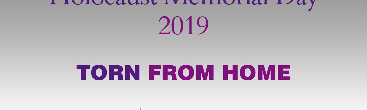 Holocaust Memorial Day 2019 - Torn From Home